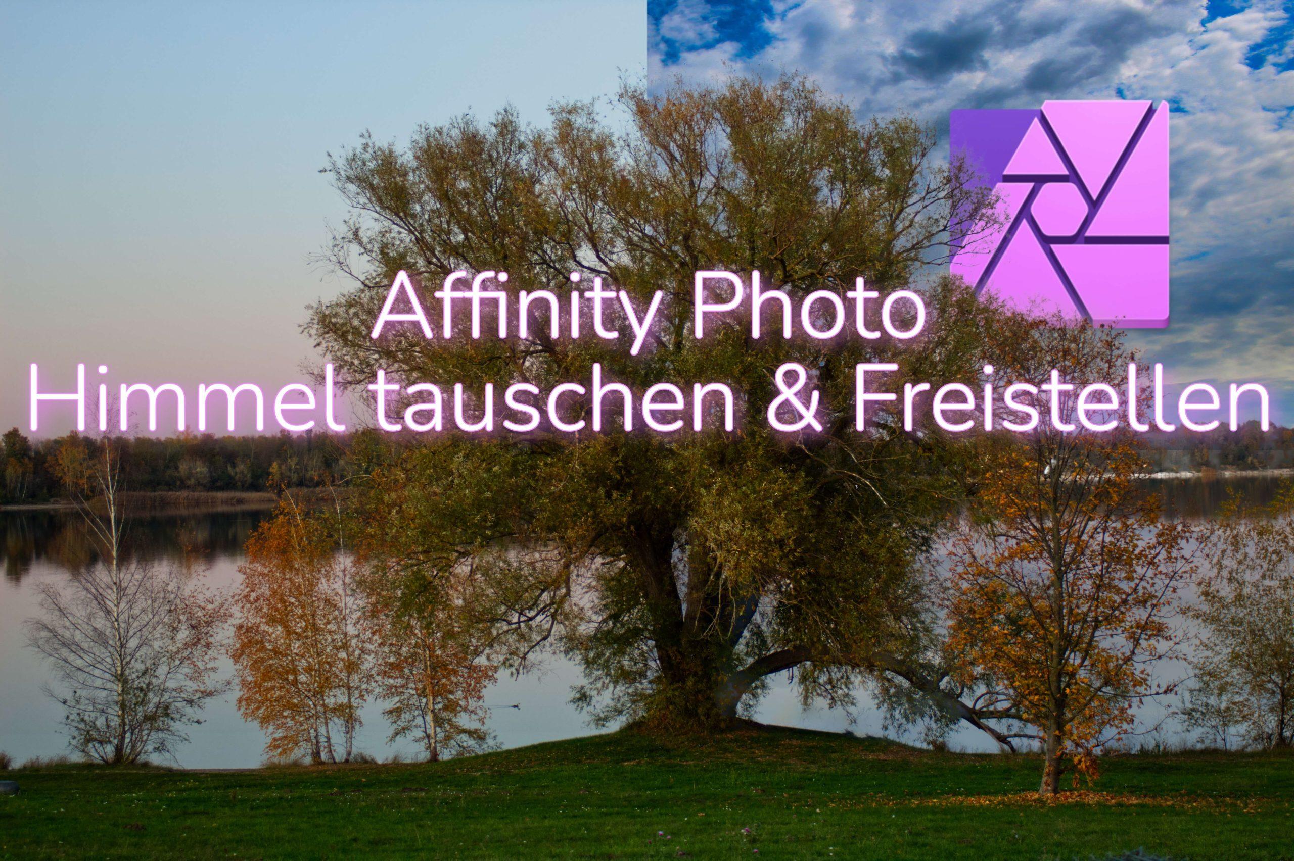 Affinity Photo – Himmel tauschen und Freistellen
